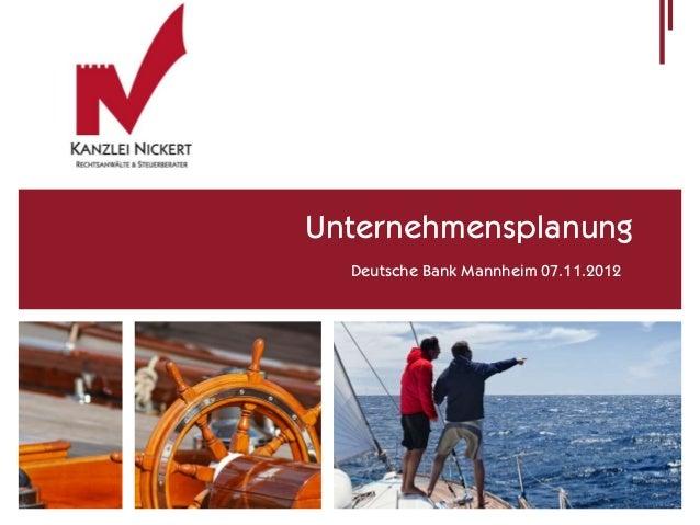 Unternehmensplanung  Deutsche Bank Mannheim 07.11.2012