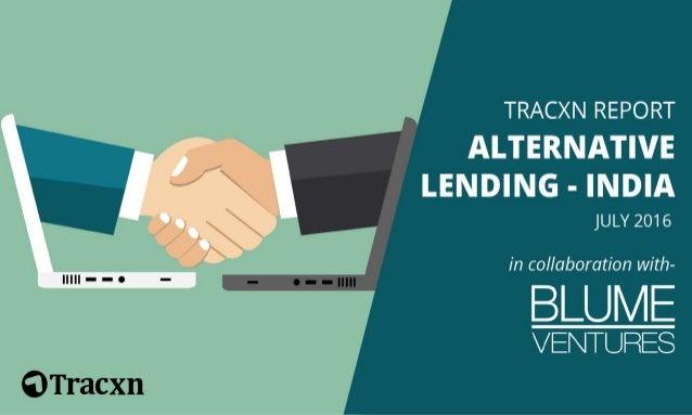 Alternative Lending India, July 2016 Tracxn World's Largest Startup Research Platform 2
