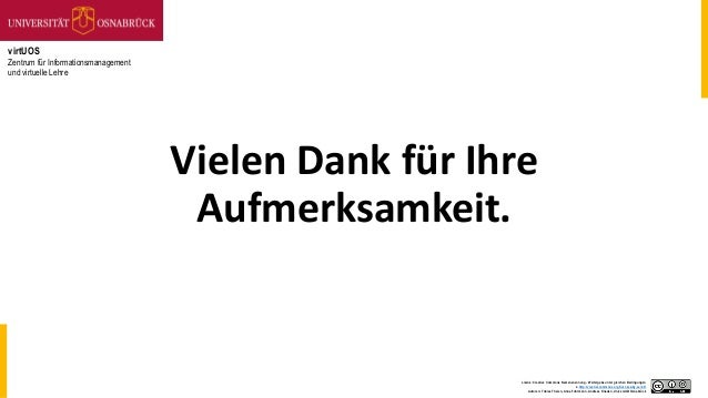 virtUOS Zentrum für Informationsmanagement und virtuelle Lehre Lizenz: Creative Commons Namensnennung- Weitergabe unter gl...