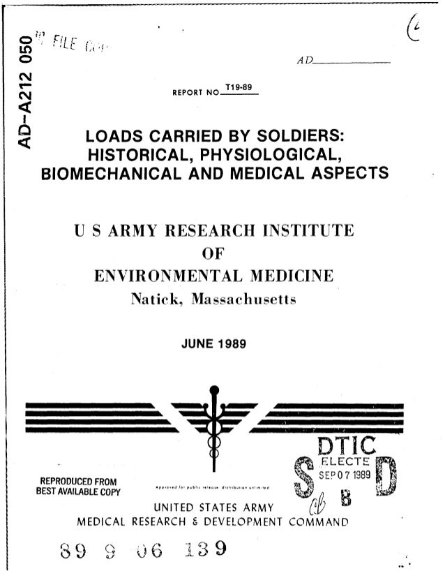 CDt C) AD REPORT NOTi9-89 LOADS CARRIED BY SOLDIERS: HISTORICAL, PHYSIOLOGICAL, BIOMECHANICAL AND MEDICAL ASPECTS U S ARMY...