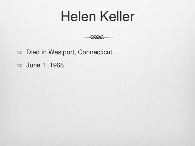 helen kellers life Helen keller worked for the american foundation for the blind for more than 40 years she was born in tuscumbia, alabama, on june 27, 1880, and became deaf and blind.