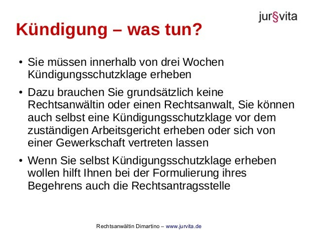 Rechtsanwältin Dimartino – www.jurvita.de Kündigung – was tun? ● Sie müssen innerhalb von drei Wochen Kündigungsschutzklag...