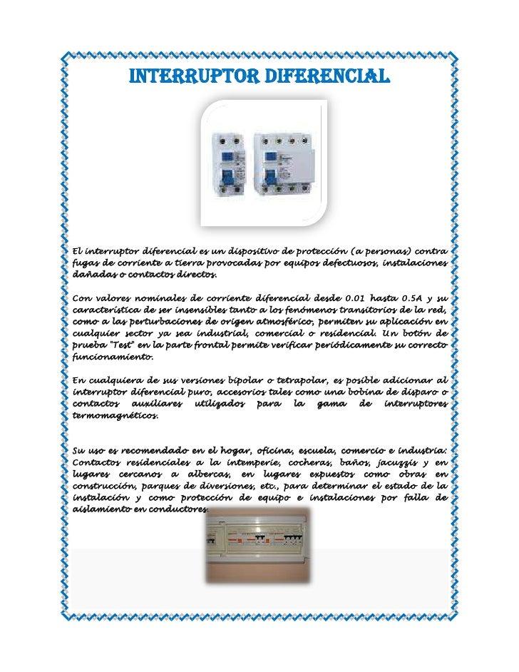 Interruptor diferencial<br />201549092710<br />El interruptor diferencial es un dispositivo de protección (a personas) con...