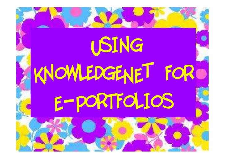 UsingKnowledgeNET for  E-Portfolios