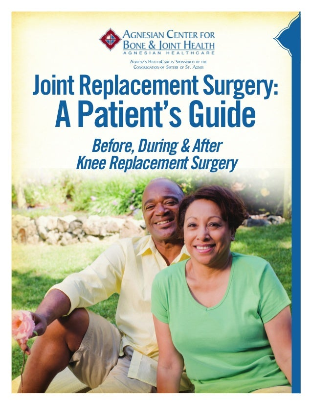 Agnesian HealthCare is Sponsored by the             Congregation of Sisters of St. AgnesJoint Replacement Surgery:  A Pati...