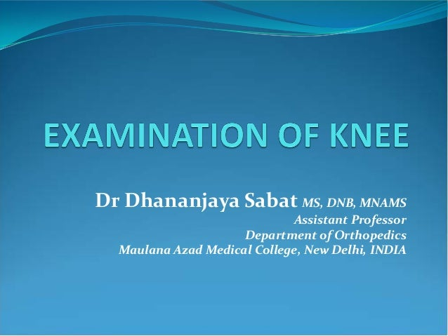 Dr Dhananjaya Sabat MS, DNB, MNAMS                             Assistant Professor                     Department of Ortho...