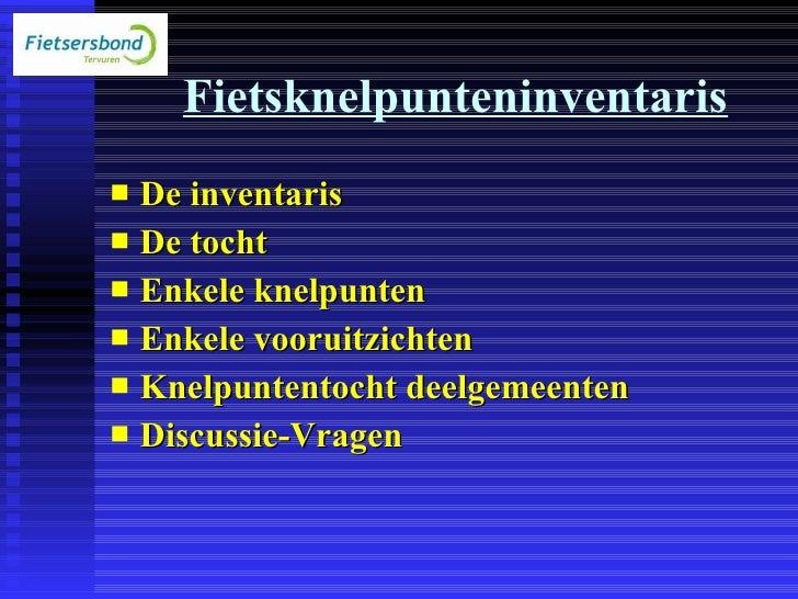 Fietsknelpunteninventaris <ul><li>De inventaris </li></ul><ul><li>De tocht </li></ul><ul><li>Enkele knelpunten </li></ul><...