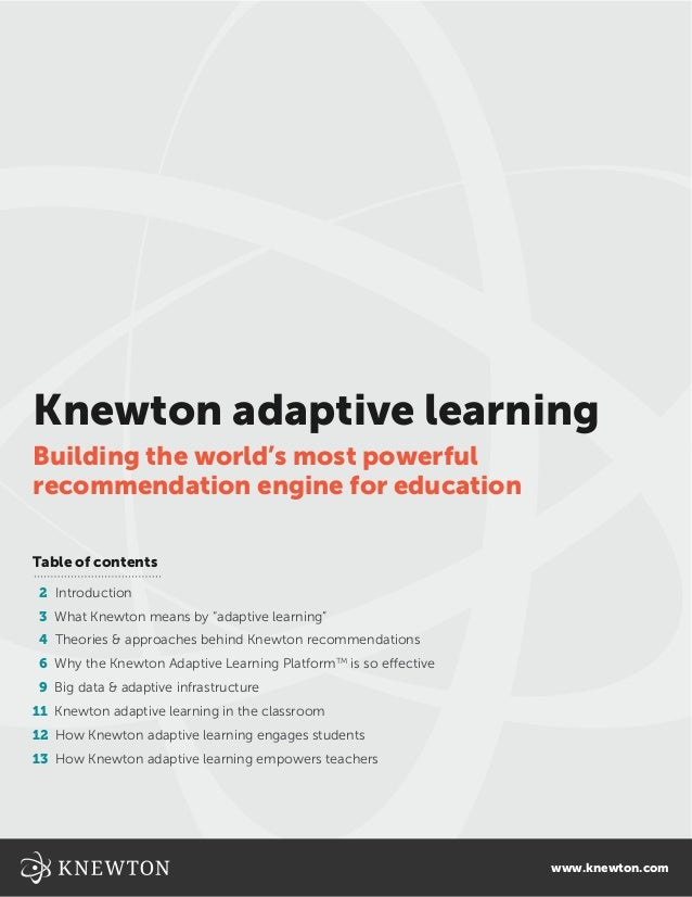 Knewton adaptive learningBuilding the world's most powerfulrecommendation engine for educationTable of contents2 Introduct...