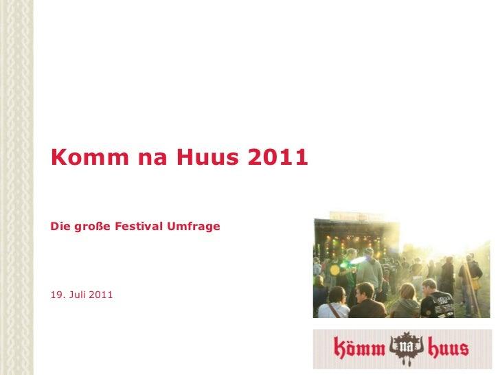 Komm na Huus 2011Die große Festival Umfrage19. Juli 2011