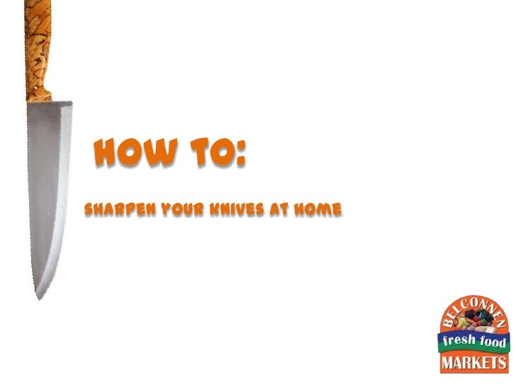 how to:sharpen your knives at home