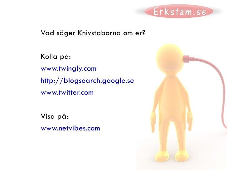 SEO (Sökmotoroptimering) <ul><li>Finns ni på Googles träfflistor?