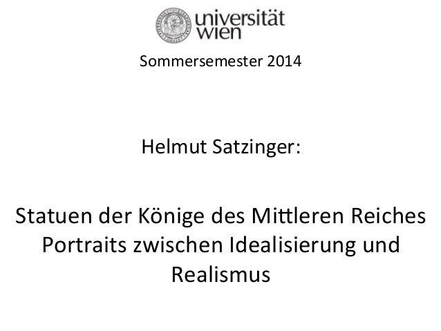 Sommersemester  2014             Helmut  Satzinger:          Statuen  der  Könige  des  Mi:leren...