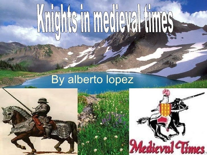 By alberto lopez Knights in medieval times
