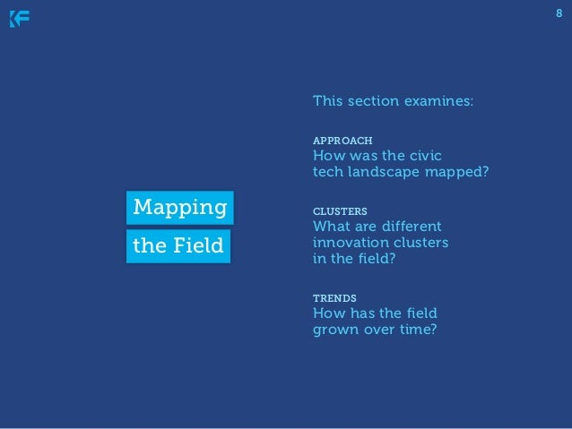 8  This section examines: approach  How was the civic tech landscape mapped?  Mapping the Field  clusters  What are differ...