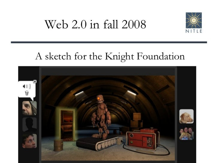 Web 2.0 in fall 2008 A sketch for the Knight Foundation