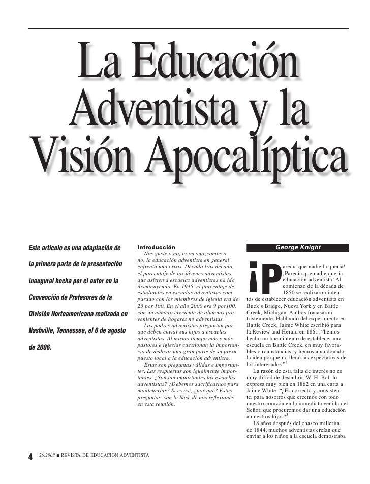 La Educación   Adventista y la Visión Apocalíptica Este artículo es una adaptación de          Introducción               ...
