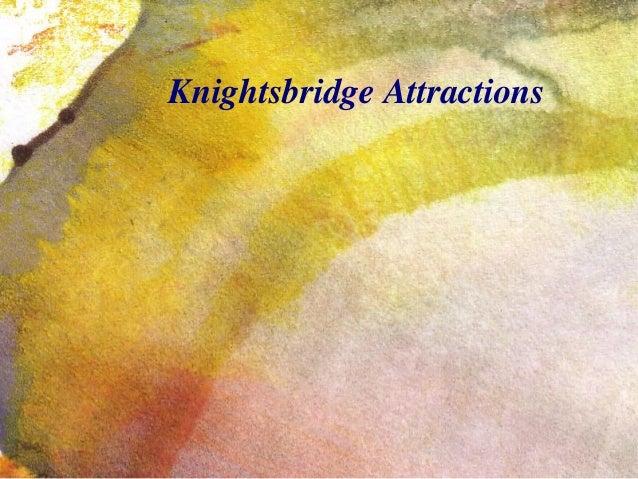 Knightsbridge Attractions