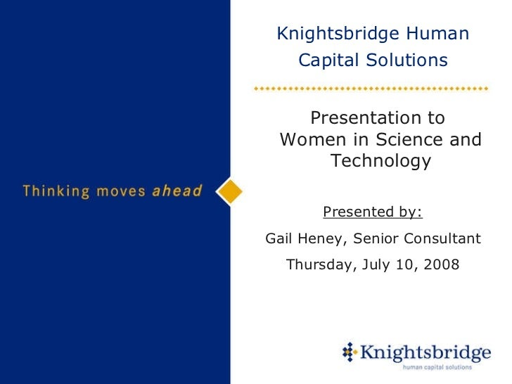 Knightsbridge Human Capital Solutions Presented by: Gail Heney, Senior Consultant Thursday, July 10, 2008 Presentation to ...