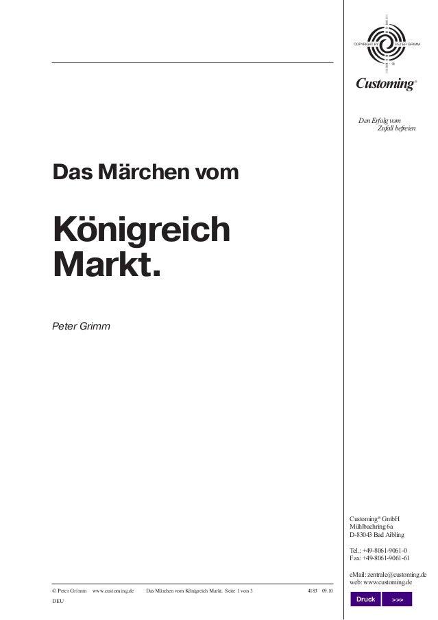 © Peter Grimm www.customing.de 4183 09.10 DenErfolgvom Zufallbefreien DEU Das Märchen vom Königreich Markt. Seite 1 von 3 ...