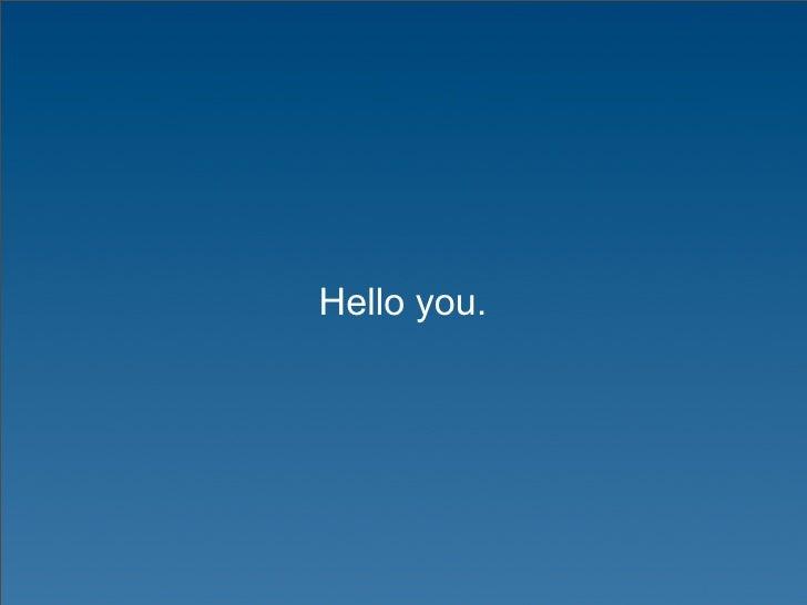 Hello you.