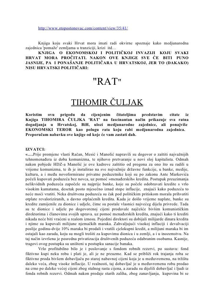 http://www.stopostonovac.com/content/view/35/41/       Knjiga koju svaki Hrvat mora imati radi okvirne spoznaje kako medju...