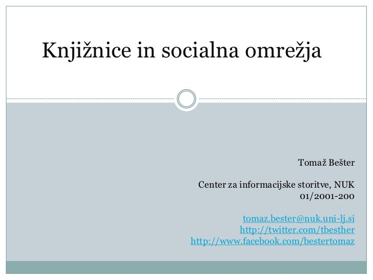 Knjižnice in socialna omrežja                                       Tomaž Bešter                Center za informacijske st...