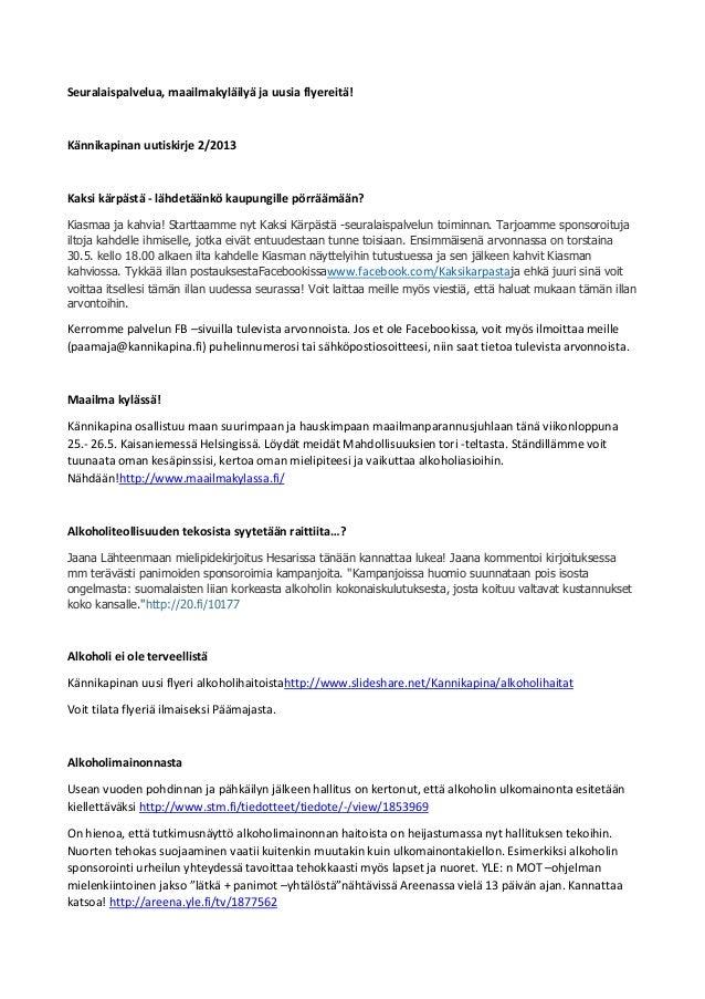 Seuralaispalvelua, maailmakyläilyä ja uusia flyereitä!  Kännikapinan uutiskirje 2/2013  Kaksi kärpästä - lähdetäänkö kaupu...