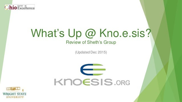 What's Up @ Kno.e.sis? Review of Sheth's Group (Updated Dec 2015)