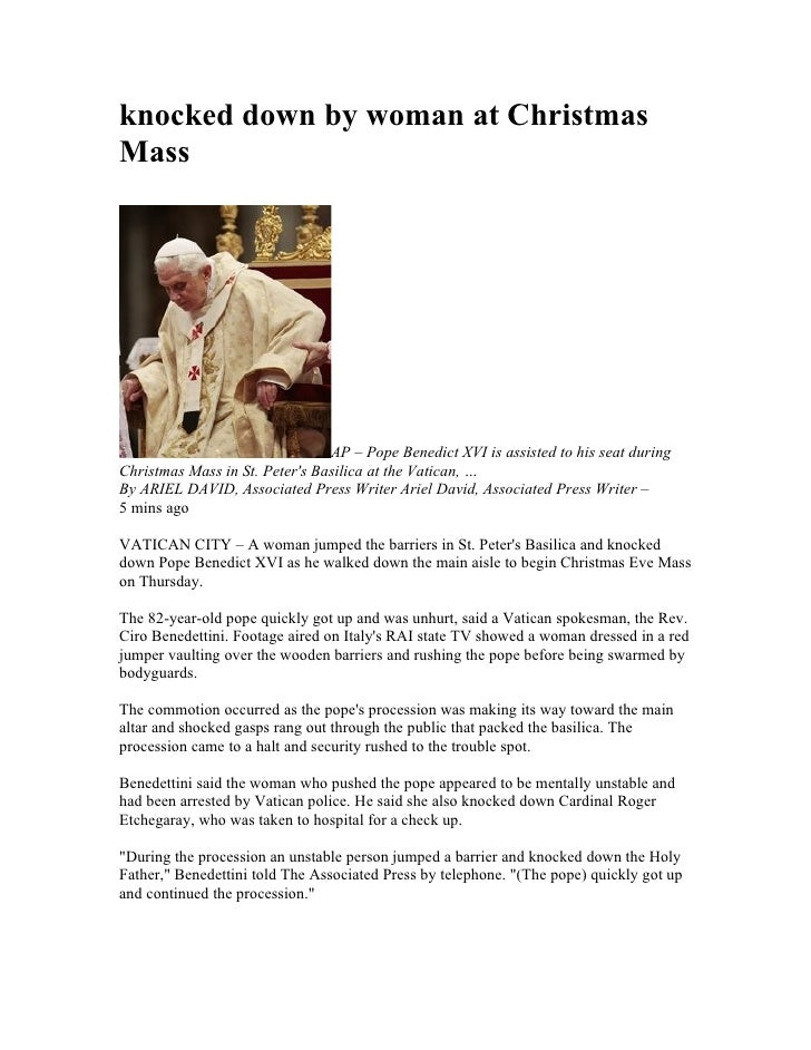 knocked down by woman at Christmas Mass                                     AP – Pope Benedict XVI is assisted to his seat...