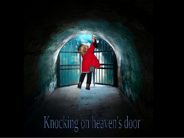 Knocking on heaven's door mail