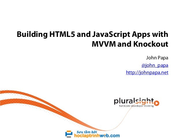 Building HTML5 and JavaScript Apps with MVVM and Knockout John Papa @john_papa http://johnpapa.net