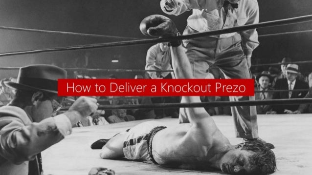 How to Deliver a Knockout Prezo