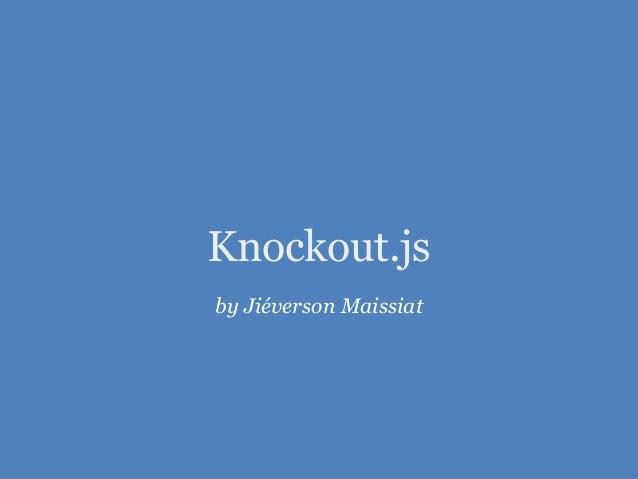 Knockout.js by Jiéverson Maissiat