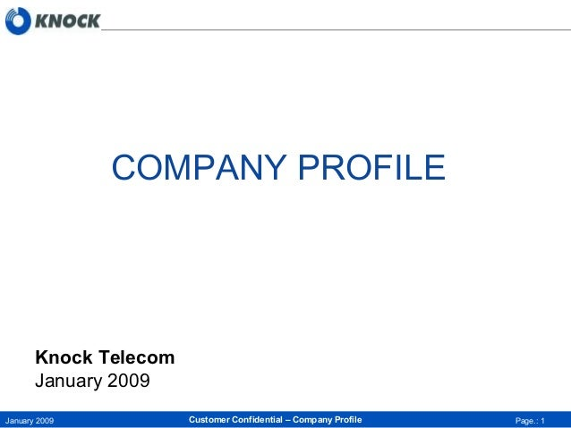 Page.: 1January 2009 Customer Confidential – Company Profile COMPANY PROFILE Knock Telecom January 2009