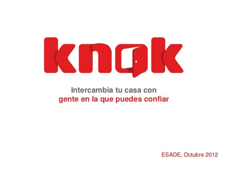 Intercambia tu casa congente en la que puedes confiar                           ESADE, Octubre 2012