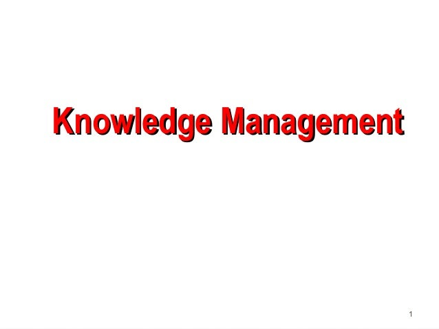 1 Knowledge ManagementKnowledge Management