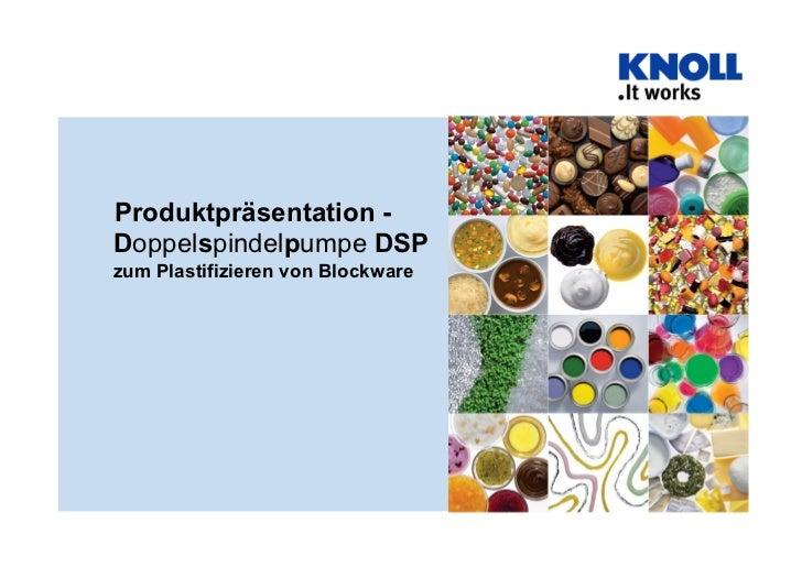 Produktpräsentation -Doppelspindelpumpe DSPzum Plastifizieren von Blockware