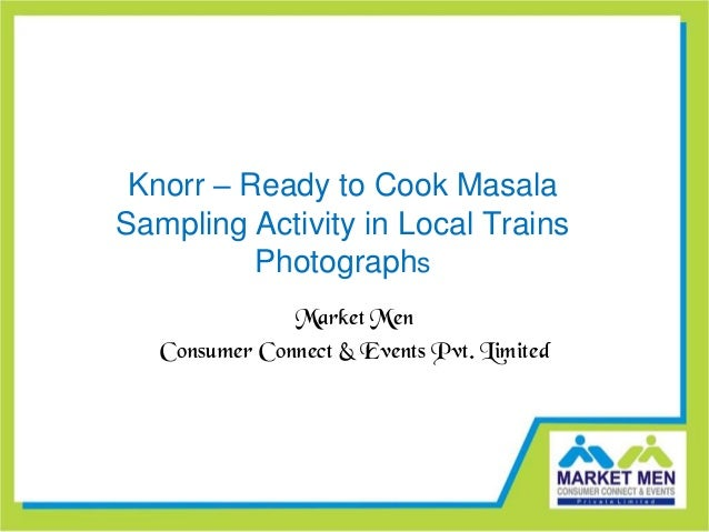 Knorr – Ready to Cook MasalaSampling Activity in Local Trains          Photographs               Market Men   Consumer Con...