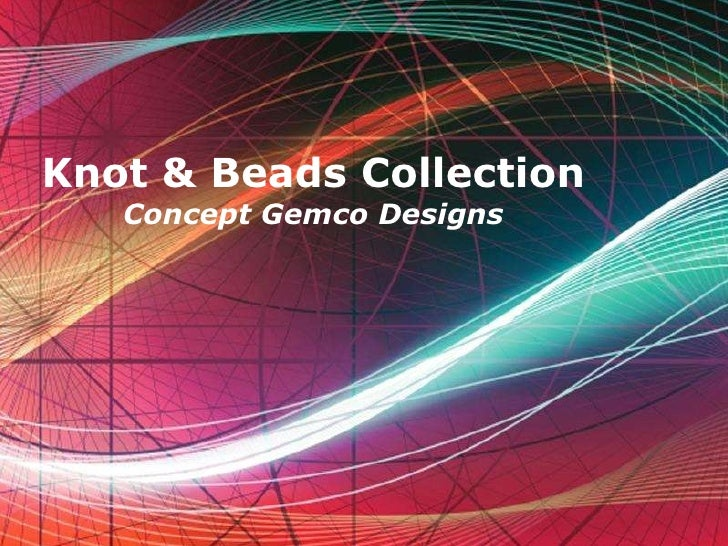 Knot & Beads Collection Concept Gemco Designs