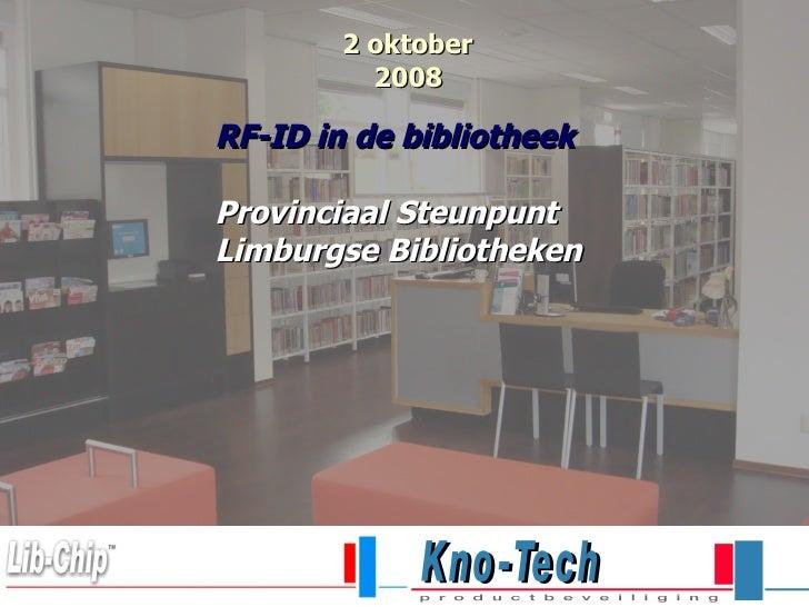 2 oktober   2008 RF-ID in de bibliotheek Provinciaal Steunpunt Limburgse Bibliotheken