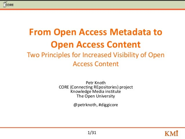 1/31 From Open Access Metadata to Open Access Content Two Principles for Increased Visibility of Open Access Content Petr ...