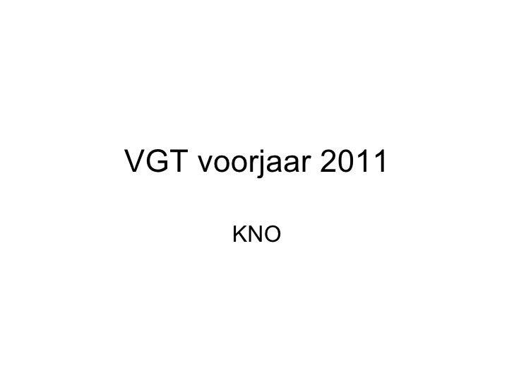 VGT voorjaar 2011 KNO