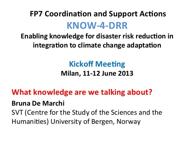 FP7	   Coordina,on	   and	   Support	   Ac,ons	   	     KNOW-­‐4-­‐DRR	   	     Enabling	   knowledge	   for	   dis...