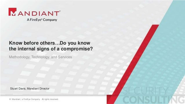 1© Mandiant, a FireEye Company. All rights reserved.© Mandiant, a FireEye Company. All rights reserved. Know before others...