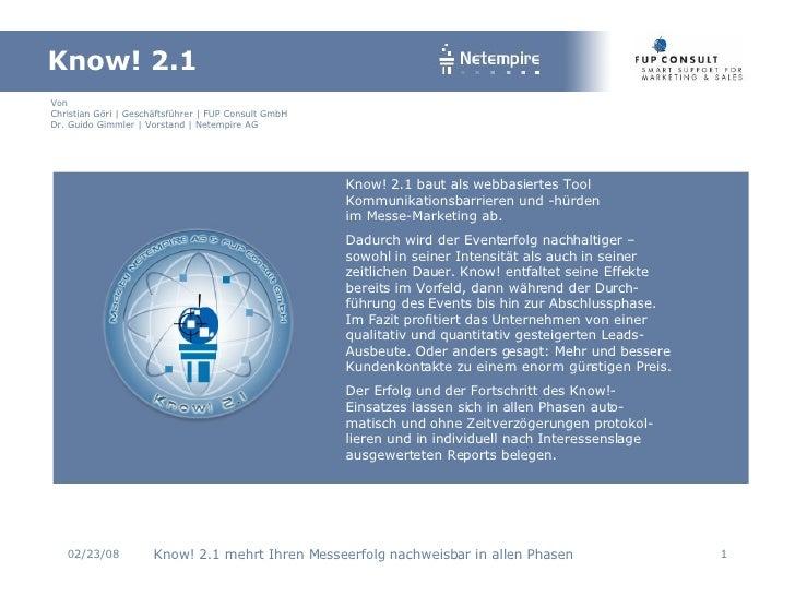 Know! 2.1 baut als webbasiertes Tool Kommunikationsbarrieren und -hürden  im Messe-Marketing ab. Dadurch wird der Eventerf...