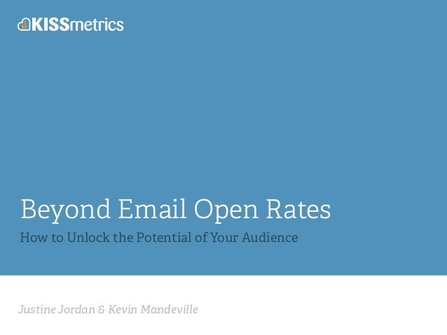 Justine Jordan & Kevin Mandeville Beyond Email Open Rates How to Unlock the Potential of Your Audience