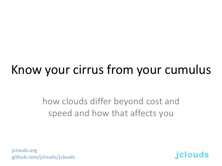 Know your cirrus from your cumulus            how clouds differ beyond cost and             speed and how that affects you...