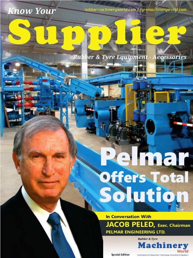 In Conversation With JACOB PELED, Exec. Chairman PELMAR ENGINEERING LTD. Supplier Know Your rubbermachineryworld.com / tyr...