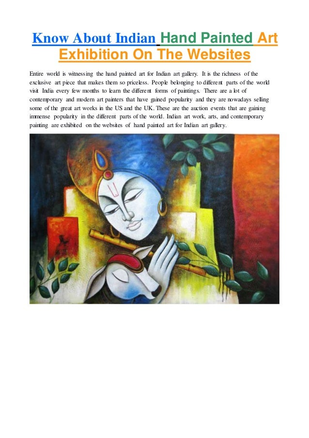 Know About Indian Hand Painted Art Exhibition On The Websites Entire world is witnessing the hand painted art for Indian a...