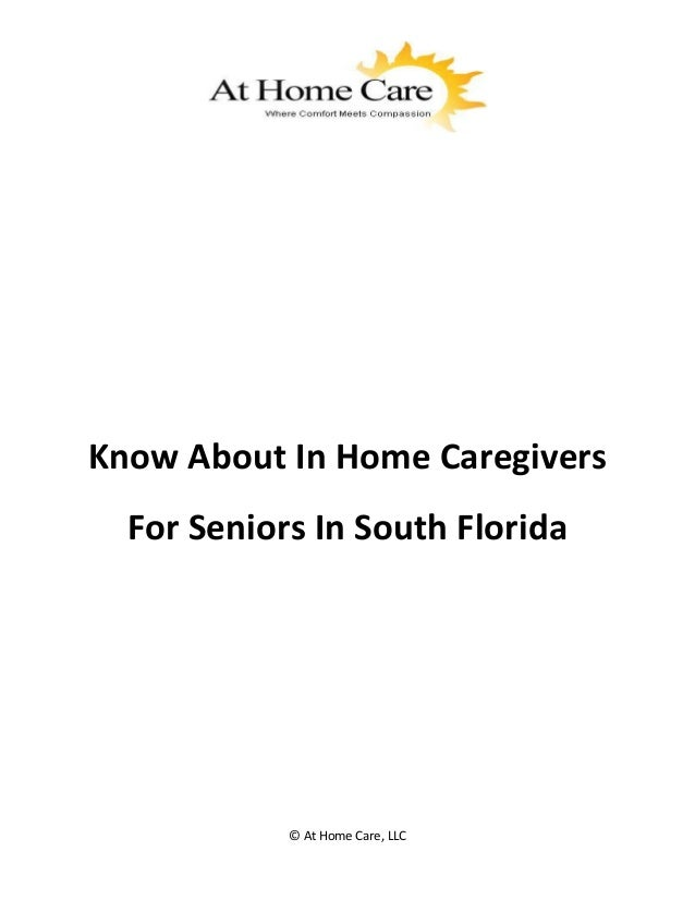 Know about in home caregivers for seniors in south florida
